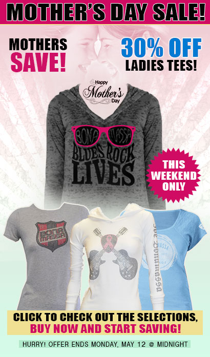 Mother's Day. Mothers Save 30%! Ladies tees 30% OFF this weekend only. Hurry! Ends Monday, May 12 @ midnight. Check Out the selection & Buy Now!