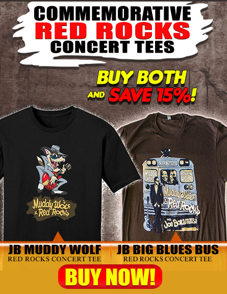 Muddy Waters At Red Rocks Official Commemorative tees! Get together and save 15%. Buy Now.